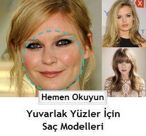 Yuvarlak Yüz şekline Göre Saç Modelleri